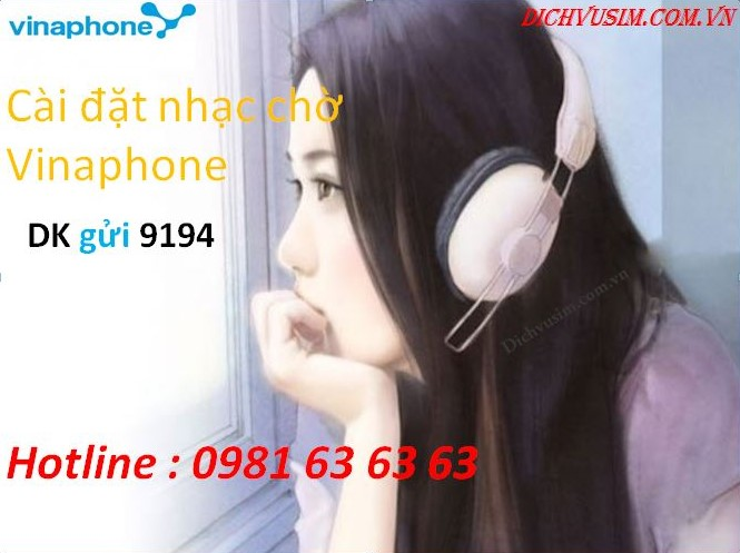 Cách đăng ký dịch vụ nhạc chờ Vinaphone nhanh nhất