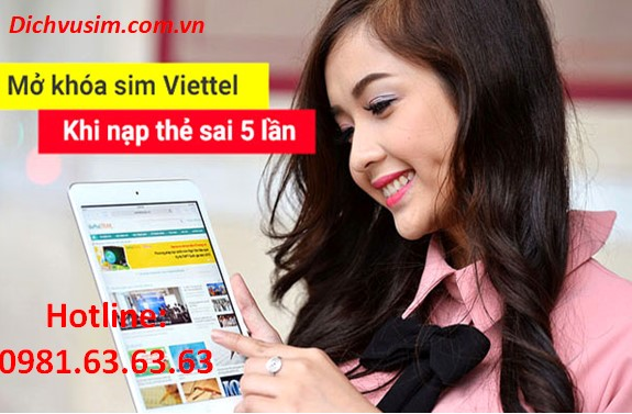 Làm thế nào để mở khóa sim Viettel do nạp thẻ sai 5 lần liên tiếp?