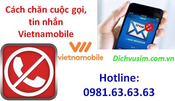 Cách đăng ký chặn cuộc gọi, tin nhắn Vietnamobile.